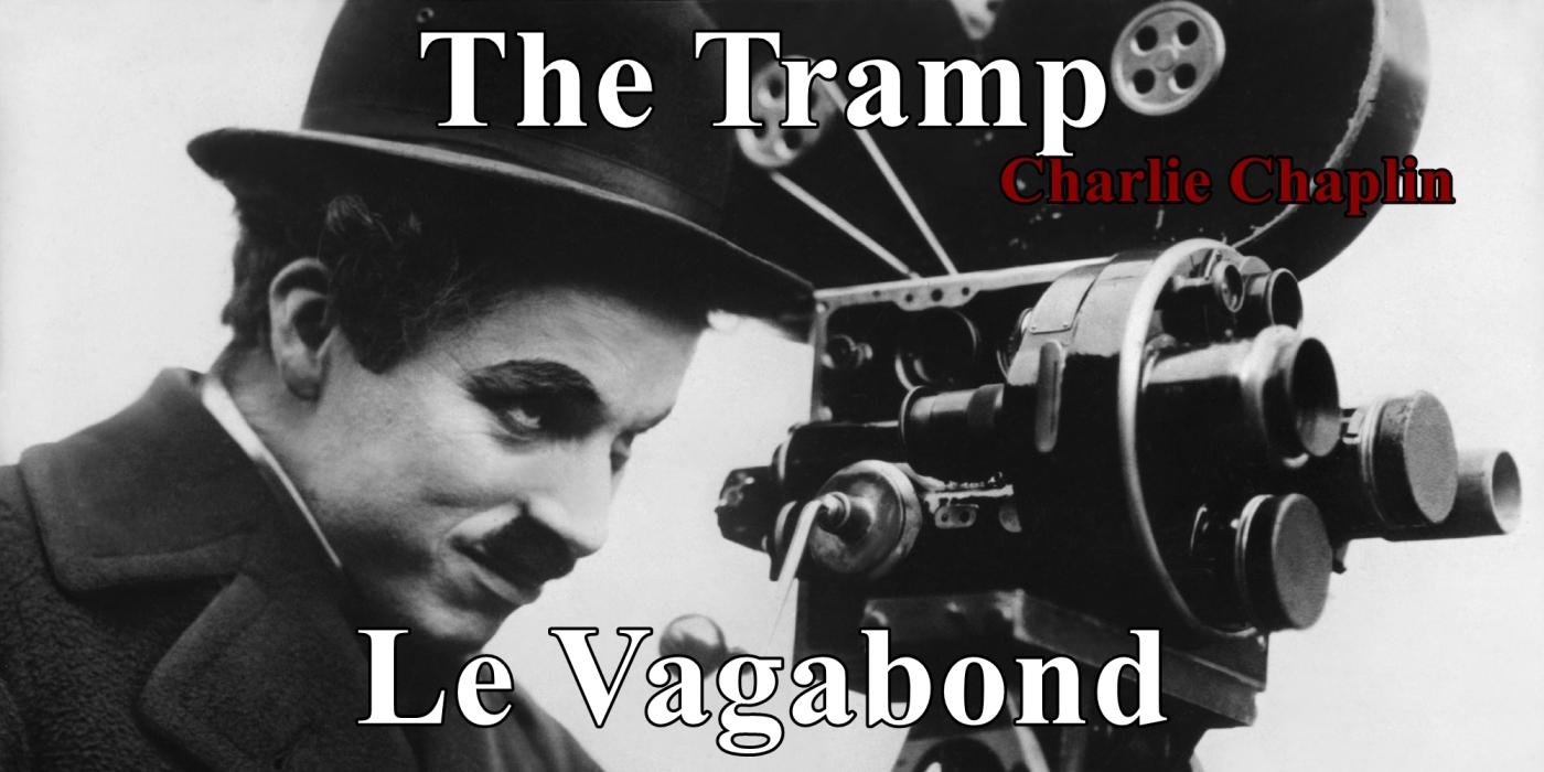 Charlie Chaplin - The Tramp - Le Vagabond